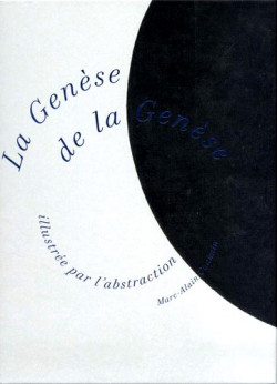 La genèse de la Genèse illustrée par l'abstraction