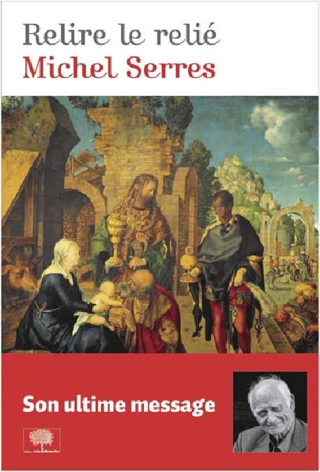 Relire le relié - Michel Serres