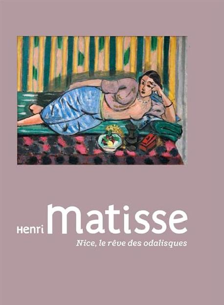 Henri Matisse - Nice, le rêve des odalisques