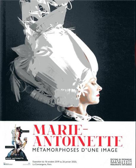 Marie-Antoinette. Métamorphoses d'une image