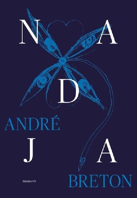 André Breton - Nadja - Fac-similé