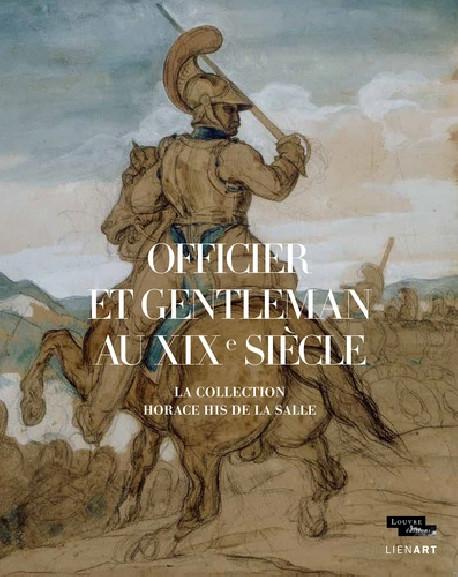 Officier et gentleman au XIXe siècle - La collection His de la Salle