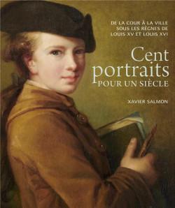 Cent portraits pour un siècle - Conservatoire du portrait du XVIIIe siècle