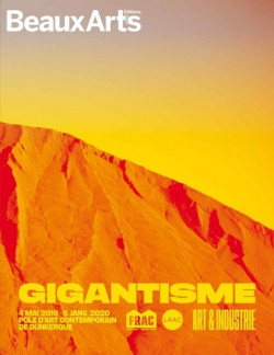 Gigantisme, art & industrie