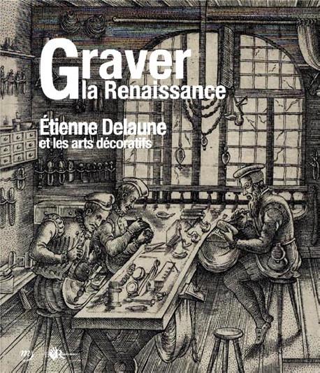 Graver la Renaissance - Etienne Delaune et les arts décoratifs