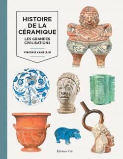Histoire de la céramique - Les grandes civilisations T1