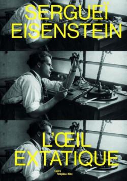 Sergueï Eisenstein - L'oeil extatique