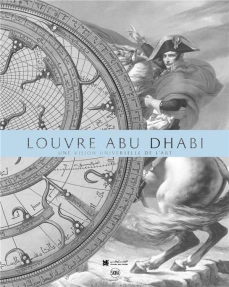 Le Louvre Abu Dhabi - Une vision universelle de l'art