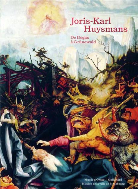 Joris-Karl Huysmans - De Degas à Grünewald