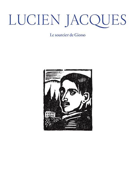 Lucien Jacques. Le sourcier de Giono