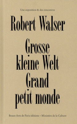Robert Walser - Grosse Kleine Welt - Grand petit monde