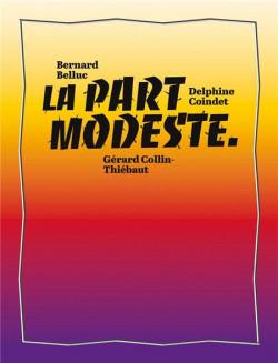 La part modeste - Bernard Belluc, Delphine Coindet, Gérard Collin-Thiébaut
