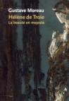 Gustave Moreau, Hélène de Troie : la beauté en majesté