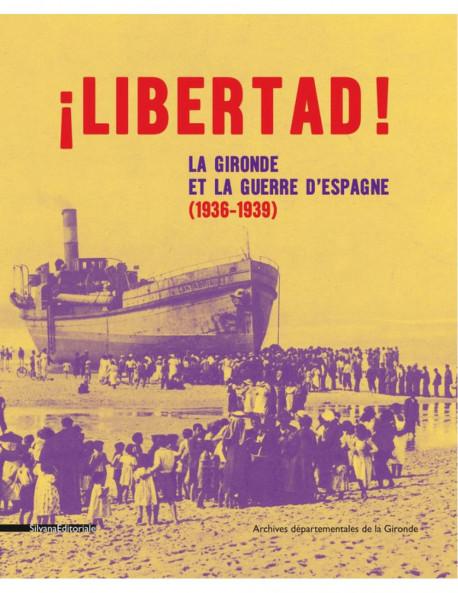 Libertad ! Les Espagnols en Gironde (1936-1939)