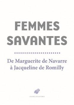 Femmes savantes, de Marguerite de Navarre à Jacqueline de Romilly