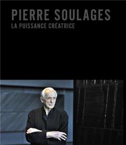 Pierre Soulages, la puissance créatrice