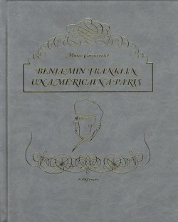 Benjamin Franklin, un americain à Paris