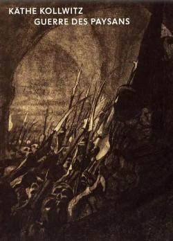 Käthe Kollwitz - Guerre des paysans