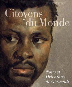 Citoyens du monde - Noirs et Orientaux de Géricault