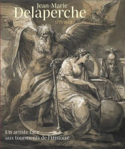 Jean-Marie Delaperche (1771-1843) - Un artiste face aux tourments de l'Histoire