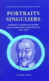 Portraits singuliers - 1400-1650