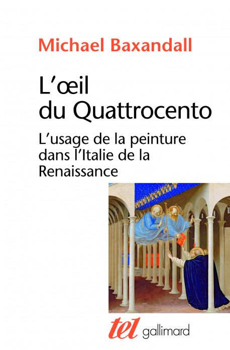 L'œil du Quattrocento. L'usage de la peinture dans l'Italie de la Renaissance