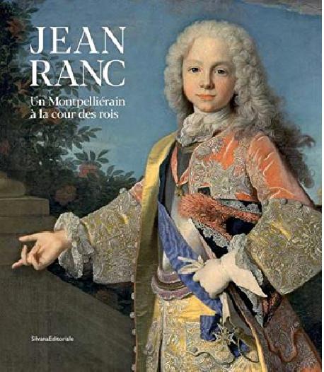 Jean Ranc, un Montpelliérain à la Cour des Rois