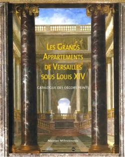 Les Grands Appartements de Versailles sous Louis XIV - Catalogue des décors peints