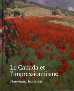 Le Canada et l'impressionnisme 1880-1930