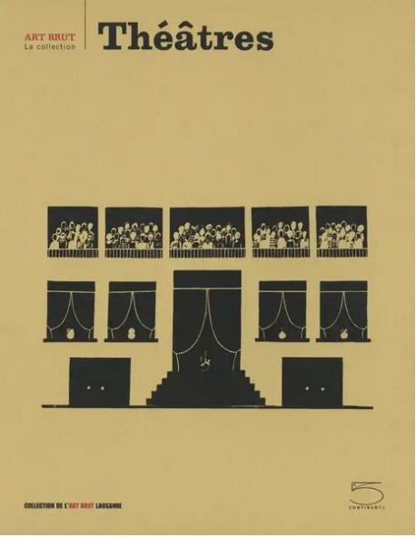 Théâtres - Art Brut la Collection