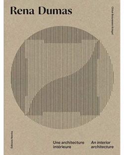 Rena Dumas - Une architecture intérieure