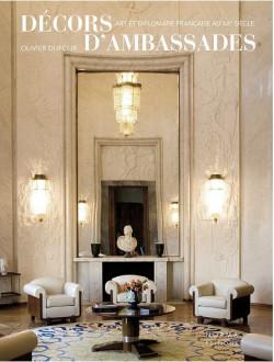 Décors d'ambassades - Art et diplomatie française au XXe siècle