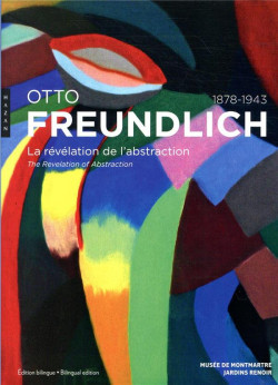 Otto Freundlich 1878-1943 - La révélation de l'abstraction