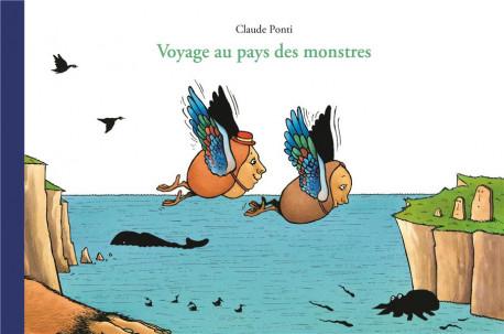 Voyage au pays des monstres - Claude Ponti