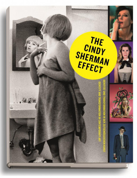 The Cindy Sherman Effect : Identity & Transformation in Contemporary Art