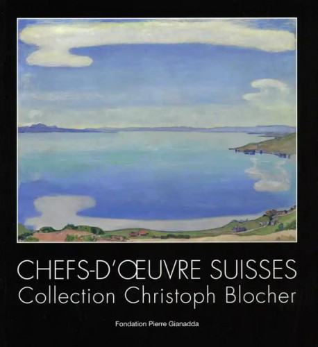 Chefs-d'oeuvre suisses - Collection Christoph Blocher