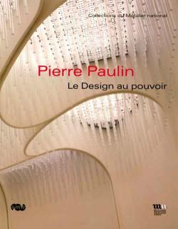 Pierre Paulin - Le Design au Pouvoir