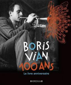Boris Vian 100 ans - Le livre anniversaire