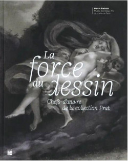 La force du dessin - Chefs-d'oeuvre de la collection Prat