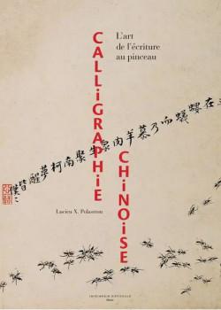 Calligraphie chinoise - L'art de l'écriture au pinceau