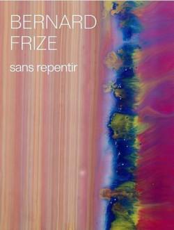 Bernard Frize, sans repentir