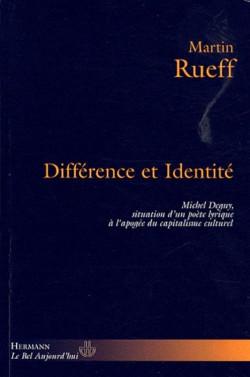 Différence et identité - Michel Deguy, situation d'un poète lyrique à l'apogée du capitalisme culturel