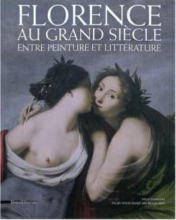 Catalogue d'exposition Florence au grand siècle, entre peinture et littérature