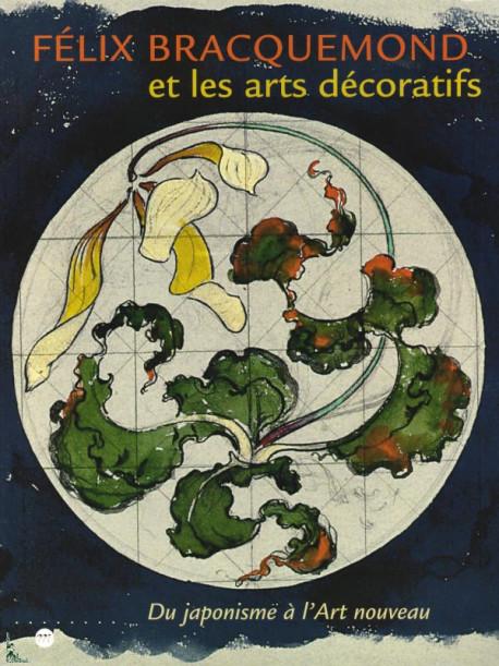 Felix Braquemond et les arts décoratifs - Du japonisme à l'Art nouveau