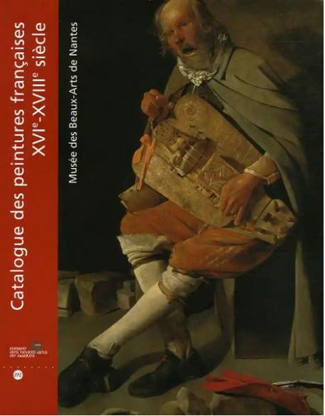 Catalogue des peintures françaises XVIe-XVIIIe siècle - Musée des Beaux-Arts de Nantes