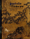 La poésie de l'encre - Tradition lettrée en Corée 1392-1910