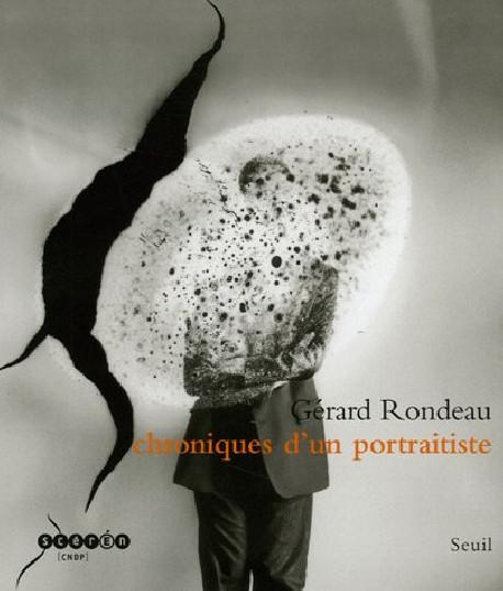 Chroniques d'un portraitiste - Gérard Rondeau 1986-2006