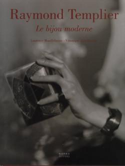 Raymond Templier - Le Bijou Moderne