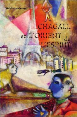 Chagall et l'Orient de l'esprit - Waldemar-George