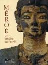Méroé, un empire sur le Nil - Catalogue d'exposition